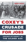 Coxey's Crusade for Jobs: Unemployment in the Gilded Age Cover Image