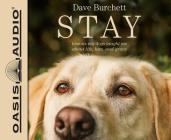 Stay (Library Edition): Lessons My Dogs Taught Me About Life, Loss, and Grace Cover Image