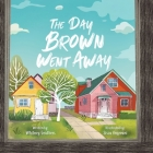 The Day Brown Went Away Cover Image