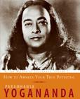 How to Awaken Your True Potential: The Wisdom of Yogananda Cover Image