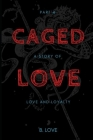 Caged Love 4: A Story of Love and Loyalty Cover Image