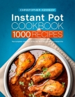 Instant Pot Cookbook 1000 Recipes: The Complete Collection of the Very Best Recipes for Your Instant Pot Cover Image