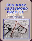 Beginner Crossword Puzzles For Adults: Fun & Easy Crosswords, Easy Crossword Puzzle Omnibus Solvable Puzzles from the Pages of The New York Times. Cover Image