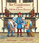 Sir Cumference and the Off-The-Charts Dessert Cover Image