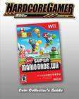 New Super Mario Bros Wii Coin Collector's Guide: Hardcore Gamer Elite Guide Cover Image
