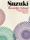 Suzuki Recorder School (Soprano Recorder), Vol 3: Recorder Part Cover Image