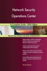 Network Security Operations Center A Complete Guide - 2020 Edition Cover Image
