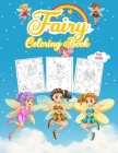 Fairy Coloring Book For Kids: Wonderful Fairy Book for Kids And Girls. Perfect Tooth Fairy Coloring Book for Toddlers and Little Girls who love to p Cover Image