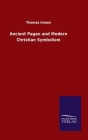 Ancient Pagan and Modern Christian Symbolism Cover Image