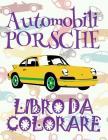 ✌ Automobili Porsche ✎ Libro da Colorare Di Auto ✎ Album da Colorare In Età Prescolare ✍ Album da Colorare per I Bambini In Et Cover Image