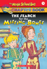 The Search for the Missing Bones (The Magic School Bus Chapter Book #2): Search For The Missing Bone Cover Image