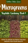 Microgreens: How to Grow Nutrient Packed Greens for your Health Cover Image