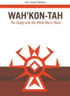 Wah'kon-Tah, Volume 3: The Osage and the White Man's Road (Civilization of the American Indian #3) Cover Image
