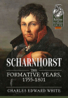 Scharnhorst: The Formative Years, 1755-1801 (From Reason to Revolution) Cover Image