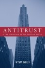 Antitrust and the Formation of the Postwar World (Columbia Studies in Contemporary American History) Cover Image