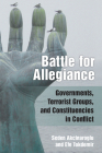 Battle for Allegiance: Governments, Terrorist Groups, and Constituencies in Conflict Cover Image