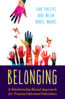 Belonging: A Relationship-Based Approach for Trauma-Informed Education Cover Image