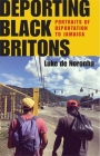 Deporting Black Britons: Portraits of Deportation to Jamaica Cover Image