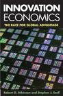 Innovation Economics: The Race for Global Advantage Cover Image
