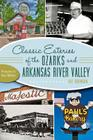 Classic Eateries of the Ozarks and Arkansas River Valley (American Palate) Cover Image