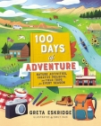 100 Days of Adventure: Nature Activities, Creative Projects, and Field Trips for Every Season Cover Image
