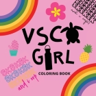 Vsco Girl Coloring Book: For Trendy Girls with Good Vibes who Loves Scrunchies and Turtles! Cover Image