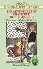 The Adventures of Chatterer the Red Squirrel (Dover Children's Thrift Classics) Cover Image