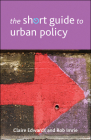 The Short Guide to Urban Policy (Short Guides) Cover Image