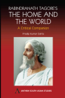 Rabindranath Tagore's the Home and the World: Modern Essays in Criticism (Anthem South Asian Studies) Cover Image