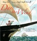 Dare the Wind: The Record-breaking Voyage of Eleanor Prentiss and the Flying Cloud Cover Image