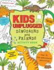Kids Unplugged: Dinosaurs Cover Image
