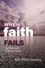 When Faith Fails: The Aftermath of Sexual Abuse Cover Image