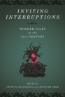 Inviting Interruptions: Wonder Tales in the Twenty-First Century (Fairy-Tale Studies) Cover Image