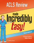 ACLS Review Made Incredibly Easy (Incredibly Easy! Series®) Cover Image