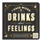 I Have Mixed Drinks About Feelings Coaster Book Cover Image