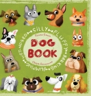 Silly Fluffy Barking Jumping Wet-Nosed Dog Book Cover Image