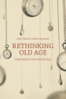 Rethinking Old Age: Theorising the Fourth Age Cover Image