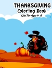 Thanksgiving Coloring Book for Kids Ages 4-8: Cute thanksgiving coloring pages Funny and Easy Happy Thanksgiving Day Coloring Pages for Kids Toddlers Cover Image