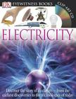 DK Eyewitness Books: Electricity: Discover the Story of Electricity from the Earliest Discoveries to the Technolog Cover Image