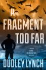 A Fragment Too Far: A Sheriff Luke McWhorter Mystery Cover Image