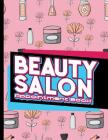 Beauty Salon Appointment Book: 6 Columns Appointment List, Appointment Scheduling Book, Easy Appointment Book, Cute Beauty Shop Cover Cover Image