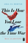 This Is How You Lose the Time War Cover Image