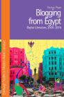 Blogging from Egypt: Digital Literature, 2005-2016 (Edinburgh Studies in Modern Arabic Literature) Cover Image