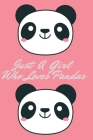 Just A Girl Who Loves Pandas: Animal, Nature Notebook, Journal, Diary (110 Pages, Blank, 6 x 9) Cover Image