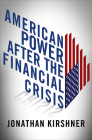 American Power After the Financial Crisis (Cornell Studies in Money) Cover Image