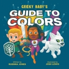 Geeky Baby's Guide to Colors Cover Image