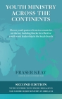 Youth Ministry Across the Continents: Eleven Youth Pastors from Ten Countries on the Key Building Blocks for Effective Youth Work Leadership in the Lo Cover Image