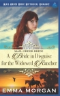 Mail Order Bride: A Bride in Disguise for the Widowed Rancher Cover Image