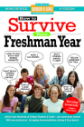 How to Survive Your Freshman Year: By Hundreds of Sophomores, Juniors and Seniors Who Did (Hundreds of Heads Survival Guides) Cover Image