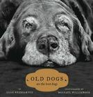 Old Dogs: Are the Best Dogs Cover Image